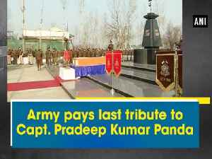 News video: Army pays last tribute to Capt. Pradeep Kumar Panda