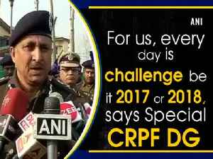 News video: For us, every day is challenge be it 2017 or 2018, says Special CRPF DG