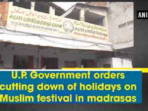 News video: U.P. Government orders cutting down of holidays on Muslim festival in madrasas