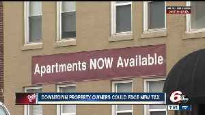 News video: Property owners in downtown Indianapolis could face new tax