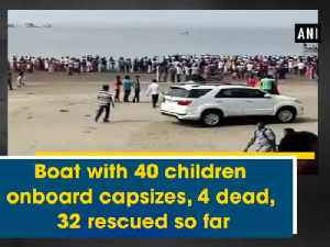 News video: Boat with 40 children onboard capsizes, 4 dead, 32 rescued so far