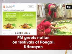 News video: PM greets nation on festivals of Pongal, Uttarayan