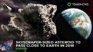 News video: Skyscraper-sized asteroid set to pass close to Earth in Feb 2018