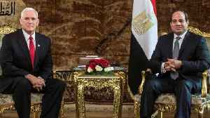 News video: Pence Reassures Egypt's Sisi The U.S. Would Support Two-State Solution