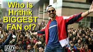 News video: Who is Hrithik BIGGEST FAN of, find out