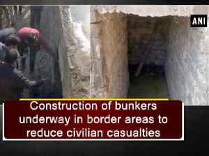 News video: Construction of bunkers underway in border areas to reduce civilian casualties