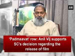 News video: 'Padmaavat' row: Anil Vij supports SC's decision regarding the release of film