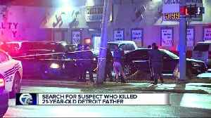 News video: Search for suspect who killed 21-year-old Detroit father
