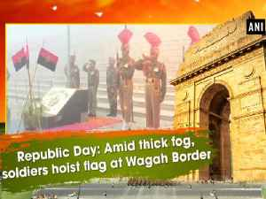 News video: Republic Day: Amid thick fog, soldiers hoist flag at Wagah Border
