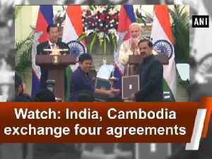 Watch: India, Cambodia exchange four agreements [Video]