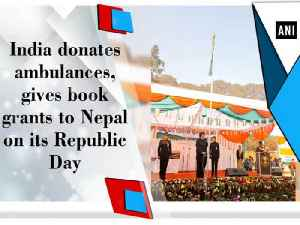 News video: India donates ambulances, gives book grants to Nepal on its Republic Day