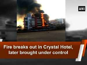 News video: Fire breaks out in Crystal Hotel, later brought under control