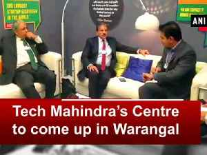 Tech Mahindra's Centre to come up in Warangal [Video]