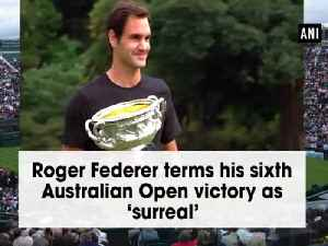 News video: Roger Federer terms his sixth Australian Open victory as 'surreal'