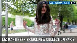 News video: Liz Martinez Bridal New Collection Paris Photographed by Dudi Hasson | FashionTV | FTV