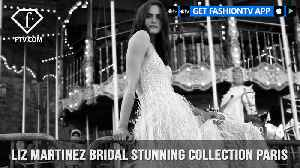 News video: Liz Martinez Bridal Stunning Collection Paris  Photographed by Dudi Hasson | FashionTV | FTV