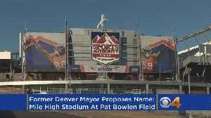 News video: Mile High Stadium At ... Pat Bowlen Field? Former Mayor Shares Proposal