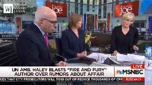 News video: Mika Brzezinski Angrily Ends 'Fire And Fury' Author Interview Over Nikki Haley Accusation