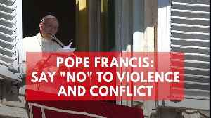 News video: Pope Francis urges end to worldwide violence and conflict