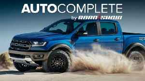 News video: AutoComplete: Ford Ranger Raptor brings the nasty