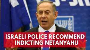 News video: Israeli Police Recommend Indicting Benjamin Netanyahu