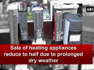 News video: Sale of heating appliances reduce to half due to prolonged dry weather