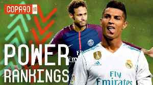 News video: Ronaldo's Real Madrid Over Neymar's PSG? | COPA90 Champions League Power Rankings