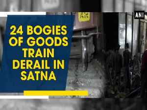 News video: 24 bogies of goods train derail in Satna