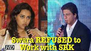News video: WHAT! Swara REFUSED to Work with Shah Rukh Khan