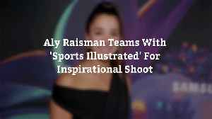 News video: Aly Raisman Teams With 'Sports Illustrated' For Inspirational Shoot