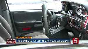 News video: 12-year-old Killed in Off-Road Accident; Driver Charged