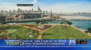 News video: San Francisco Expected To Approve Giants Plan For Development Near Ballpark