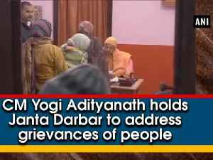 News video: CM Yogi Adityanath holds Janta Darbar to address grievances of people