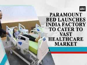 News video: Paramount Bed launches India factory to cater to vast healthcare market