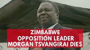 News video: Popular Zimbabwe opposition leader Morgan Tsvangirai dies in South Africa