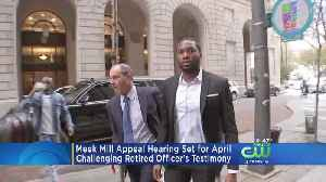 News video: Meek Mill Appeal To Be Heard, Arresting Officer's Account Is In Question
