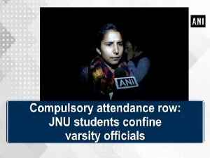 News video: Compulsory attendance row: JNU students confine varsity officials