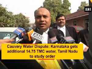 News video: Cauvery Water Dispute: Karnataka gets additional 14.75 TMC water, Tamil Nadu to study order