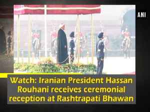 News video: Watch: Iranian President Hassan Rouhani receives ceremonial reception at Rashtrapati Bhawan