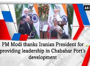 PM Modi thanks Iranian President for providing leadership in Chabahar Port's development [Video]