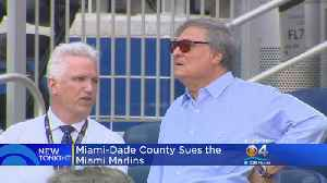 News video: Miami-Dade County Suing Fmr. & Current Miami Marlins Owners