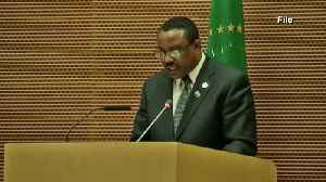 News video: Ethiopia's state of emergency to last for 6 months