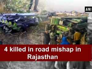 News video: 4 killed in road mishap in Rajasthan