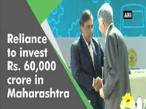 News video: Reliance to invest Rs. 60,000 crore in Maharashtra