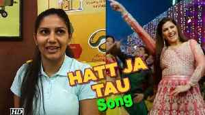 News video: Sapna Chaudhary 'Hatt Ja Tau' song video | Veere Ki Wedding