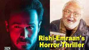News video: Rishi Kapoor & Emraan Hashmi Coming with Horror Thriller