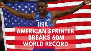News video: American sprinter breaks world record of 20 years in 60 metres