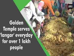 News video: Golden Temple serves 'langar' everyday for over 1 lakh people