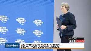 News video: U.K. Warns It Won't Pay Brexit Bill Without Good Trade Deal