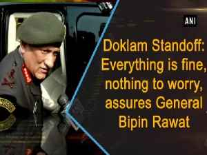 Doklam Standoff: Everything is fine, nothing to worry, assures General Bipin Rawat [Video]
